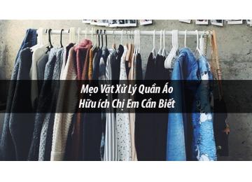[Tổng hợp] Tất cả mẹo vặt xử lý quần áo hữu ích chị em cần biết